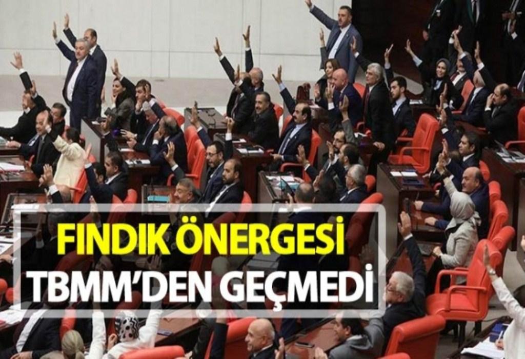Fındıkla ilgili önerge, Meclis'te reddedildi!